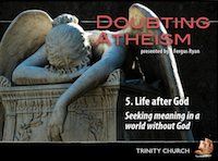 Doubting Atheism 5